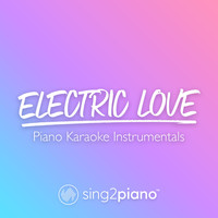 Sing2Piano - Electric Love (Piano Karaoke Instrumentals)