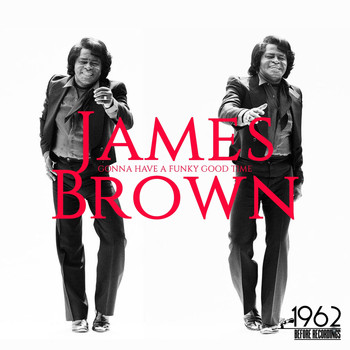 James Brown - Gonna Have a Funky Good Time