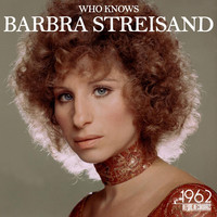 Barbra Streisand - Who Knows