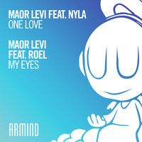 Maor Levi - One Love (feat. Nyla) / My Eyes (feat. Roel)