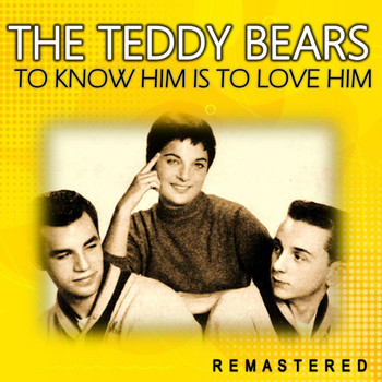 The Teddy Bears - To Know Him Is to Love Him (Remastered)