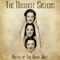 The Boswell Sisters - Queens of the Vocal Jazz (Remastered)