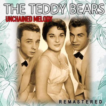 The Teddy Bears - Unchained Melody (Remastered)