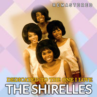 The Shirelles - Dedicated to the One I Love (Remastered)