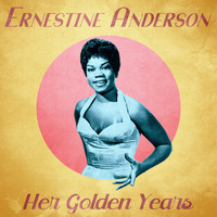 Ernestine Anderson - Her Golden Years (Remastered)