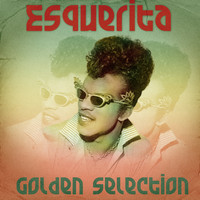 Esquerita - Golden Selection (Remastered)