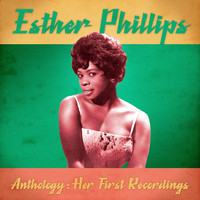 Esther Phillips - Anthology: Her First Recordings (Remastered)