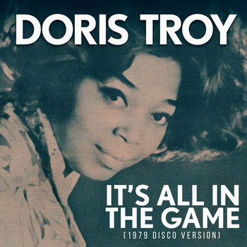 Doris Troy - It's All in the Game (1979 Disco Version)