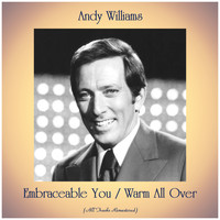 Andy Williams - Embraceable You / Warm All Over (All Tracks Remastered)