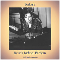 Barbara - French Ladies: Barbara (All Tracks Remastered)
