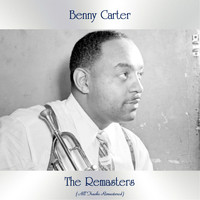 Benny Carter - The Remaster (All Tracks Remastered)