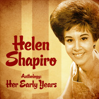 Helen Shapiro - Anthology: Her Early Years (Remastered)