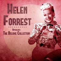 Helen Forrest - Anthology: The Deluxe Collection (Remastered)