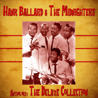 Hank Ballard & The Midnighters - Anthology: The Deluxe Collection (Remastered)