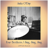 Anita O'Day - Four Brothers / Sing, Sing, Sing (All Tracks Remastered)