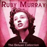 Ruby Murray - Anthology: The Deluxe Collection (Remastered)
