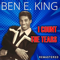 Ben E. King - I Count the Tears (Remastered)