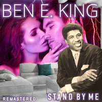 Ben E. King - Stand By Me (Remastered)