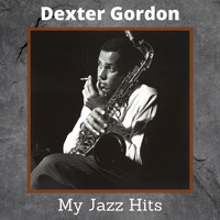 Dexter Gordon - My Jazz Hits