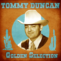 Tommy Duncan - Golden Selection (Remastered)