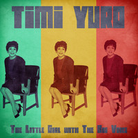 Timi Yuro - The Little Girl with The Big Voice (Remastered)
