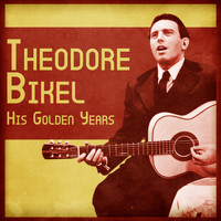 Theodore Bikel - His Golden Years (Remastered)