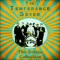 The Temperance Seven - The Deluxe Collection (Remastered)