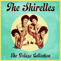 The Shirelles - The Deluxe Collection (Remastered)
