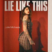 Julia Michaels - Lie Like This (Explicit)