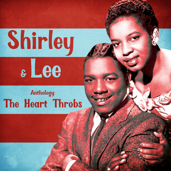 Shirley & Lee - Anthology: The Heart Throbs (Remastered)