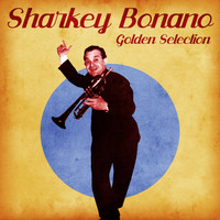 Sharkey Bonano - Golden Selection (Remastered)