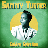 Sammy Turner - Golden Selection (Remastered)