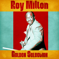 Roy Milton - Golden Selection (Remastered)