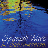 L. Subramaniam - Spanish Wave