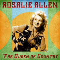 Rosalie Allen - The Queen of Country (Remastered)