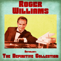 Roger Williams - Anthology: The Definitive Collection (Remastered)