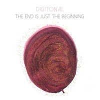 Digitonal - The End Is Just the Beginning