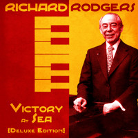 Richard Rodgers - Victory At Sea (Deluxe Edition) (Remastered)