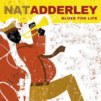 Nat Adderley - Blues for Life