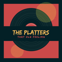 The Platters - That Old Feeling