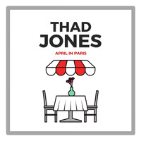 Thad Jones - April in Paris