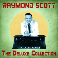 Raymond Scott - The Deluxe Collection (Remastered)