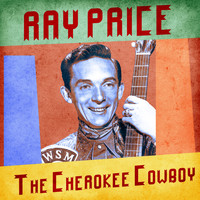 Ray Price - The Cherokee Cowboy (Remastered)