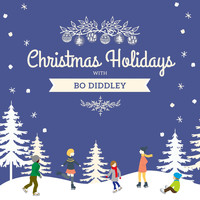 Bo Diddley - Christmas Holidays with Bo Diddley