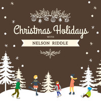 Nelson Riddle - Christmas Holidays with Nelson Riddle