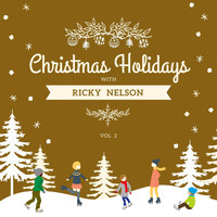 Ricky Nelson - Christmas Holidays with Ricky Nelson, Vol. 2
