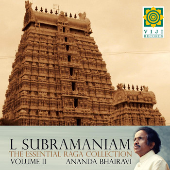 L. Subramaniam - The Essential Raga Collection, Vol. II (Anandabhairavi)