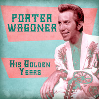 Porter Wagoner - His Golden Years (Remastered)