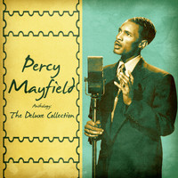 Percy Mayfield - Anthology: The Deluxe Collection (Remastered)