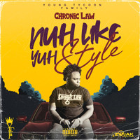 Chronic Law - Nuh Like Yuh Style (Explicit)